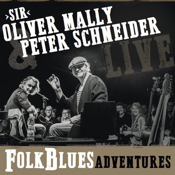 "Folk Blues Adventures - ""Sir"" Oliver Mally & Peter Schneider"