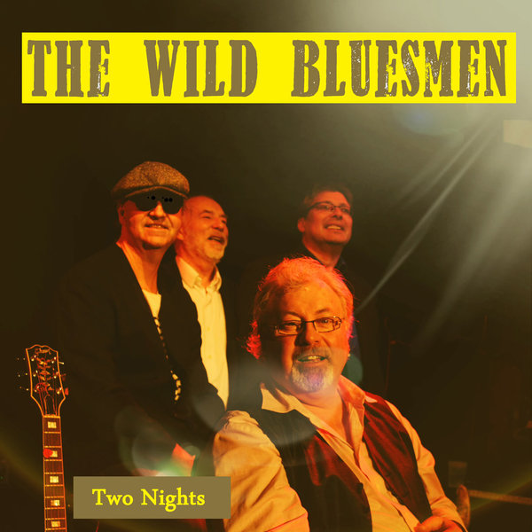 Two Nights - The Wild Bluesmen