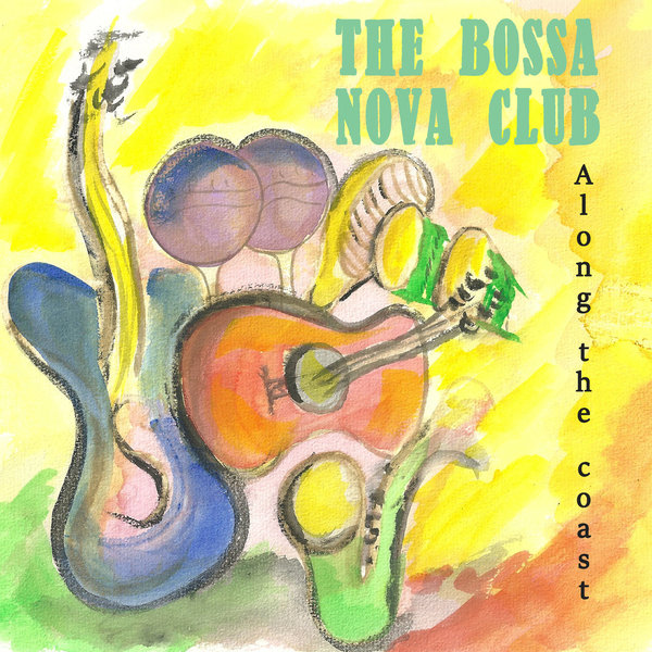 Along The Coast - Bossa Nova Club